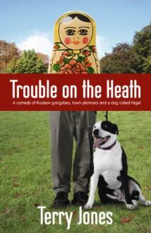 Trouble on the Heath - Terry Jones