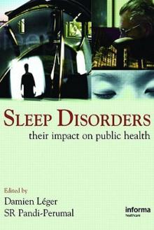 Sleep Disorders: Their Impact on Public Health - Damien Léger, S.R. Pandi-Perumal