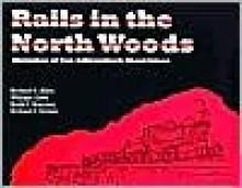 Rails in the North Woods - Tim Allen
