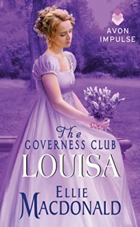 The Governess Club: Louisa - Ellie Macdonald