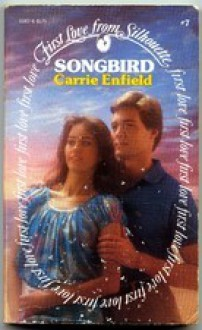 Songbird (First Love from Silhouette, #7) - Carrie Enfield