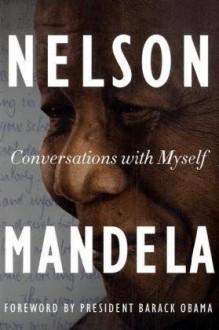 Conversations With Myself - Nelson Mandela, Barack Obama