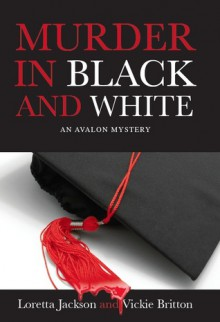 Murder in Black and White - Loretta Jackson,Vickie Britton