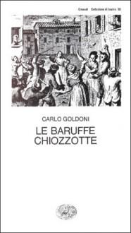 Le baruffe chiozzotte - Carlo Goldoni, Guido Davico Bonino