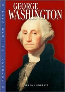 George Washington - Jeremy Roberts