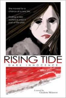 Rising Tide: Dark Innocence (The Maura DeLuca Trilogy, #1) - Claudette Melanson