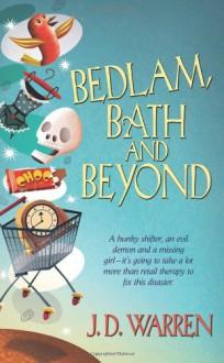 Bedlam, Bath & Beyond - J.D. Warren
