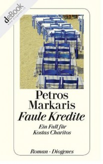 Faule Kredite - Petros Markaris