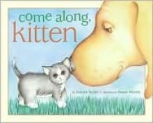 Come Along, Kitten - Joanne Ryder, Susan Winter