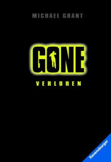 Gone - Verloren - Michael Grant