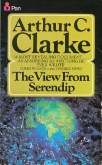 The View From Serendip - Arthur C. Clarke