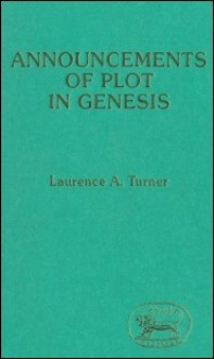 Announcements of Plot in Genesis - Laurence A. Turner