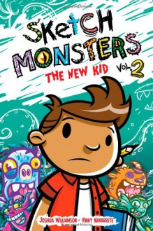 Sketch Monsters Book 2: The New Kid - Joshua Williamson,Vincent Navarrette