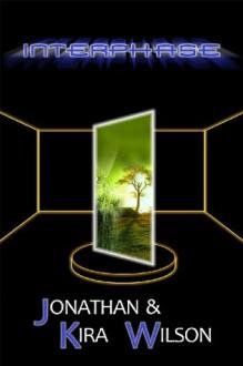 Interphase - Jonathan  Wilson,Kira Wilson