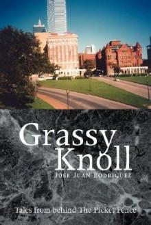 Grassy Knoll - Jose Juan Rodriguez