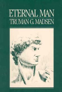 Eternal Man - Truman G. Madsen