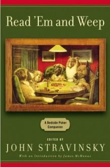 Read 'Em and Weep: A Bedside Poker Companion - John Stravinsky
