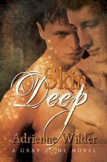 Skin Deep - Adrienne Wilder
