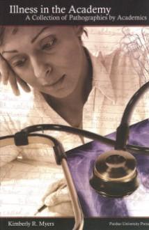 Illness in the Academy - Kimberly Rena Myers