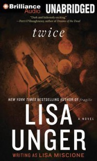 Twice - Lisa Unger, Emily Beresford