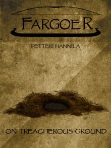 Fargoer - On Treacherous Ground (Fargoer Short Stories, #7) - Petteri Hannila