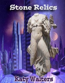 Stone Relics - Katy Walters