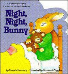 Night, Night, Bunny - Pamela Kennedy, Normand Chartier