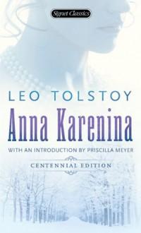 Anna Karenina - Leo Tolstoy, David Magarshack, Priscilla Meyer