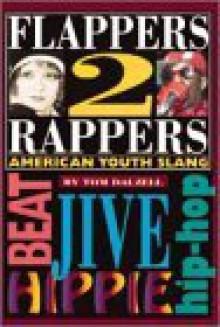 Flappers 2 Rappers: American Youth Slang - Tom Dalzell, Istvan Banyai