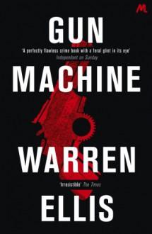 Gun machine - Warren Ellis