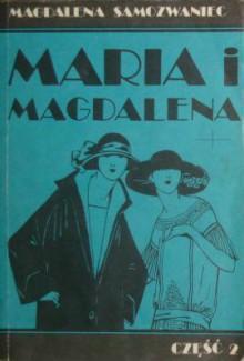 Maria i Magdalena (Część 2) - Magdalena Samozwaniec