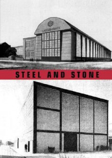 Steel And Stone: Constructive Concepts By Peter Behrens And Mies Van Der Rohe - Mechthild Heuser