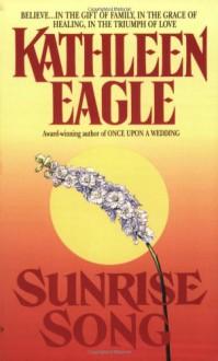 Sunrise Song - Kathleen Eagle