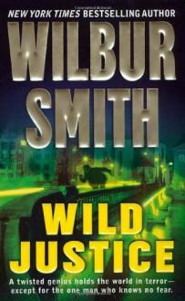 Wild Justice - Wilbur Smith, Steven Pacey