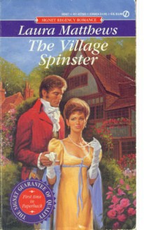 The Village Spinster - Laura Matthews