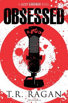 Obsessed - T R Ragan