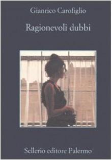 Ragionevoli dubbi - Gianrico Carofiglio