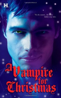 A Vampire for Christmas - Laurie London, Michele Hauf, Caridad Piñeiro, Alexis Morgan