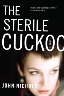 The Sterile Cuckoo - John Nichols