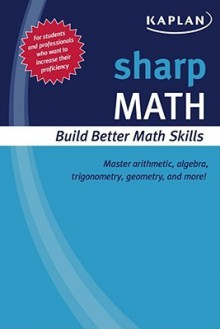 Sharp Math: Building Better Math Skills - Kaplan Inc.