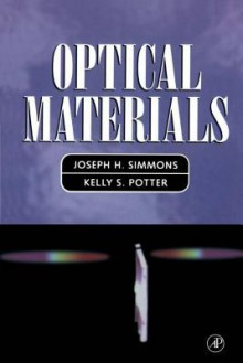 Optical Materials - Joseph Simmons, Kelly S Potter