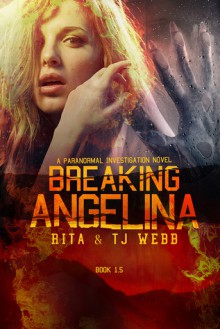 Breaking Angelina - Rita Webb, T.J. Webb