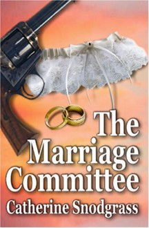 The Marriage Committee (The Texas Brides, Book Ii) - Catherine Snodgrass