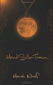 MondSilberTraum: 3 - Marah Woolf