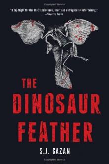 The Dinosaur Feather - Sissel-Jo Gazan, Charlotte Barslund