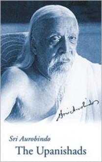 The Upanishads - Śrī Aurobindo