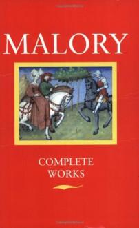 Complete Works - Eugène Vinaver, Thomas Malory