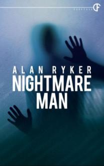 Nightmare Man - Alan Ryker