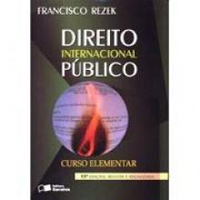 Direito Internacional Público: Curso elementar - José Francisco Rezek