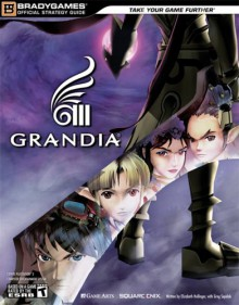 Grandia Iii Official Strategy Guide (Bradygames) - Elizabeth M. Hollinger